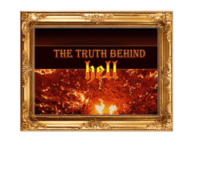The Truth about Hell!