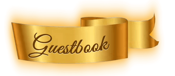 Read or write a blessing in our Guestbook, it will be recorded in Heaven!